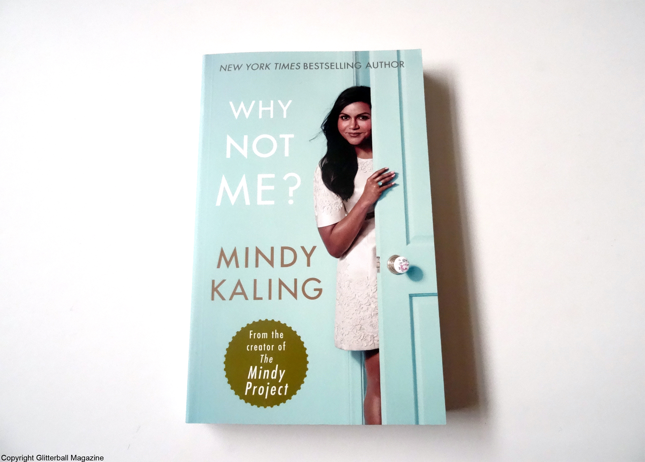 Review Why Not Me By Mindy Kaling Glitterball Magazine